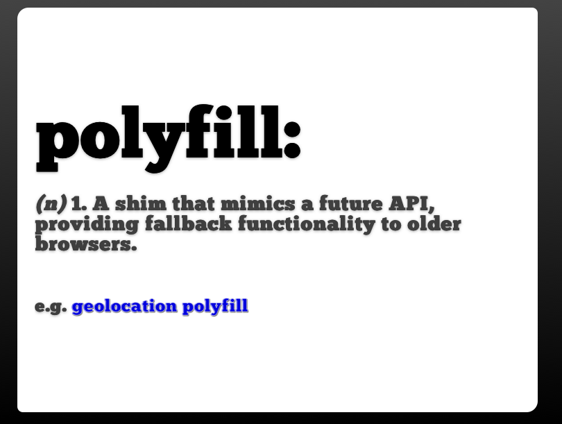 What is a Polyfill?